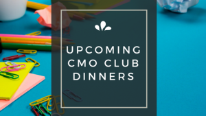 Upcoming CMO Club Dinners1