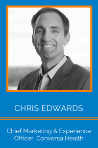 Chris Edwards, Chief Marketing & Experience Officer, Conversa Health