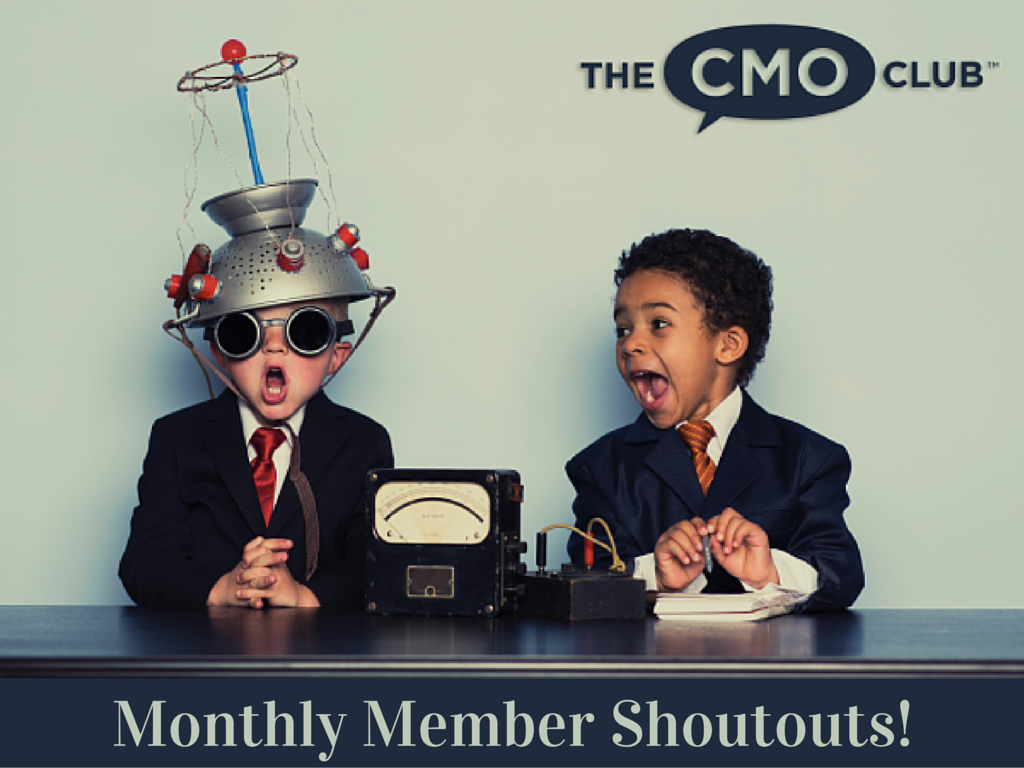 The CMO Club Monthly Member Shoutouts! Featuring CMO Club Members