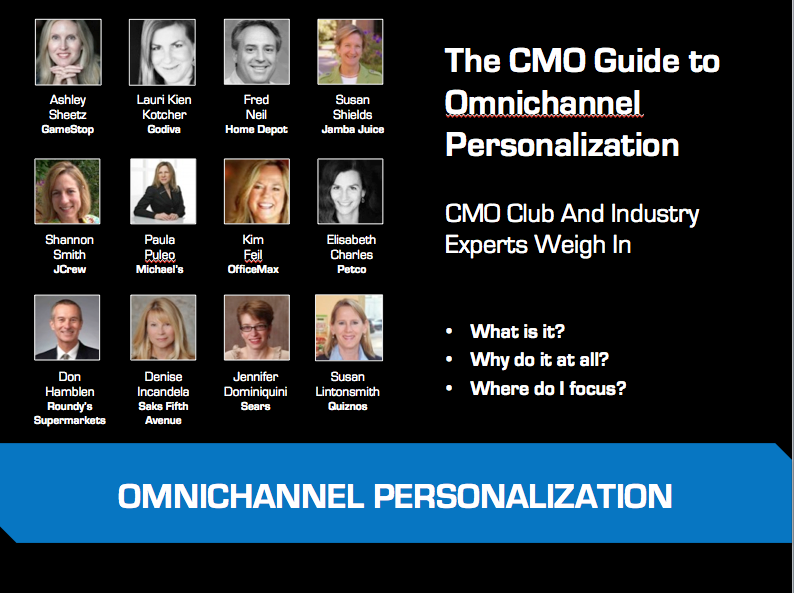 The CMO Guide to Omnichannel Personalization - CMO Club and Industry Expert Weigh In. What is it? Why do it at all? Where do I focus?